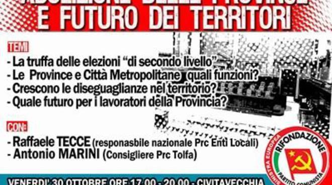 """""""Abolizione delle provincie e futuro dei territori"""", una conferenza del Prc"""