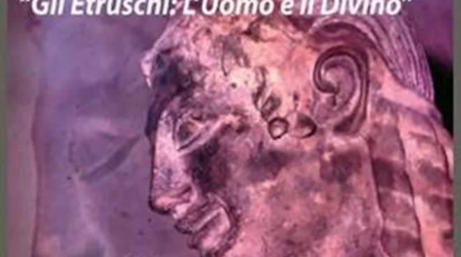 """Gli etruschi: """"l'uomo e il divino""""<br />"""