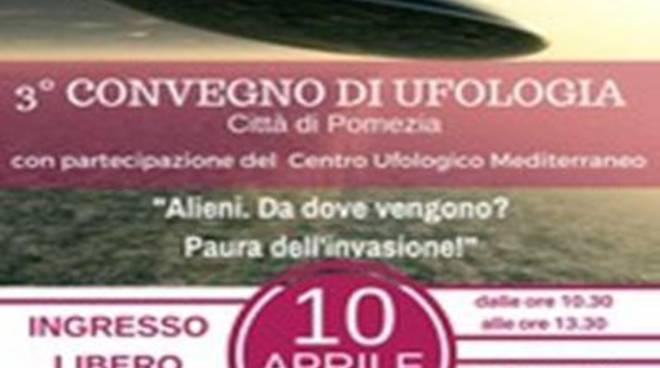 """Convegno di Ufologia: """"Alieni. da dove vengono? Paura dell'invasione!"""""""