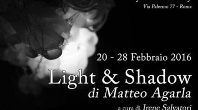 Light & Shadow, personale di Matteo Agarla