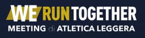 We Run Together: al Centro Sportivo delle Fiamme Gialle, il Meeting di atletica